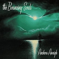Bouncing Souls, The - Anchors Aweigh