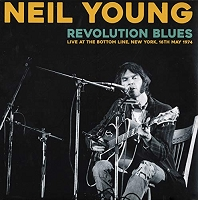 Neil Young – Revolution Blues: At The Bottom Line NY 5/16/74 Vol 1