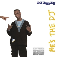 DJ Jazzy Jeff and The Fresh Prince – He's The DJ, I'm The Rapper