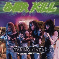 Overkill – Taking over