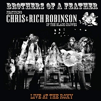 Chris & Rich Robinson - Brothers Of A Feather: Live At The Roxy