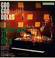 Goo Goo Dolls - It's Christmas All Over