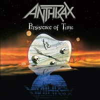 Anthrax - Persistence of Time (30th Anniversary)