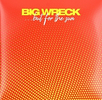 Big Wreck – But For the Sun