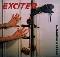 Exciter – Violence and Force