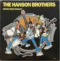 Hanson Brothers – Gross Misconduct