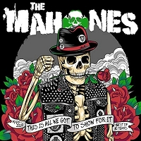Mahones - This Is All We Got To Show For It - the best of 30 years