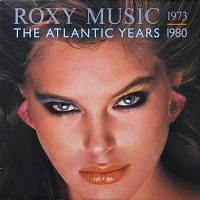 Roxy Music – The Atlantic Years 1973 - 1980