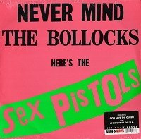 Sex Pistols - Never Mind the Bollocks...Here's the Sex Pistols