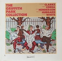 Stanley Clarke, Chick Corea, Joe Henderson, Freddie Hubbard, Lenny White ‎– The Griffith Park Collection