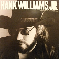 Hank Williams Jr – Whiskey Bent and Hell Bound
